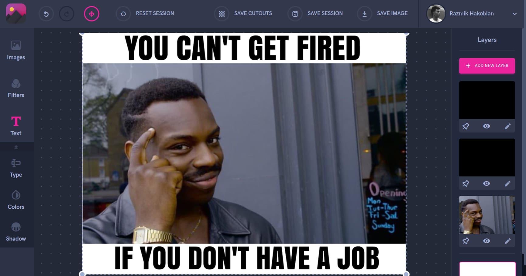 Pixomatic web screenshot, meme making, clever black guy meme, roll safe meme, you can't get fired if you don't have a job, fired meme, jobless meme, meme generator online, step 3